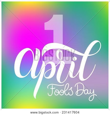 April Fools Day Text. Colorful Lettering. Hand Lettering Greeting Card