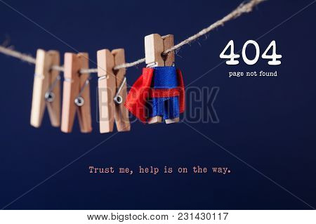 Error 404 Page Not Found Web Page. Toy Clothespin Peg Superhero On Clothesline, Blue Background. Tru