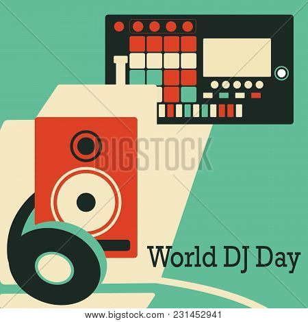 World Dj Day. Vector Illustration With Headphones. Midi Controller And Stereo System. Can Be Used Fo
