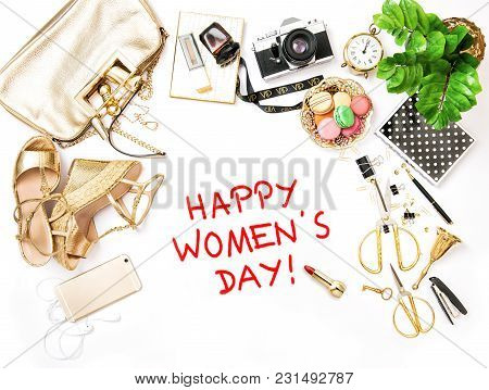 Happy Womens Day! Fashion Flat Lay For Bloggers Social Media. Feminine Accessories, Bag, Shoes, Offi