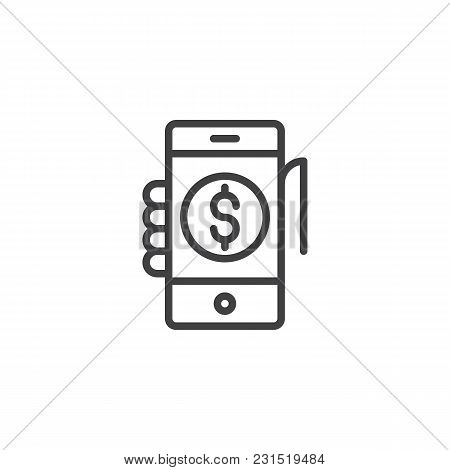 Hand Hold Mobile Phone With Dollar Coin On Display Outline Icon. Linear Style Sign For Mobile Concep