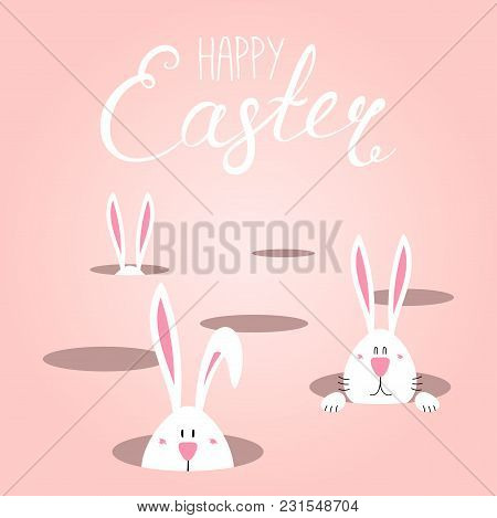 Hand Drawn Vector Illustration With Cute Cartoon Bunnies Looking From Holes, Happy Easter Text. Isol