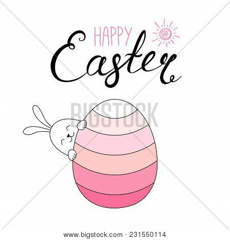 Hand Drawn Vector Illustration With Cute Bunny Looking From Behind An Egg, Happy Easter Lettering. I
