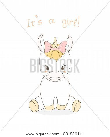 Hand Drawn Vector Illustration Of A Cute Little Baby Unicorn Girl With A Pink Ribbon, Text It S A Gi