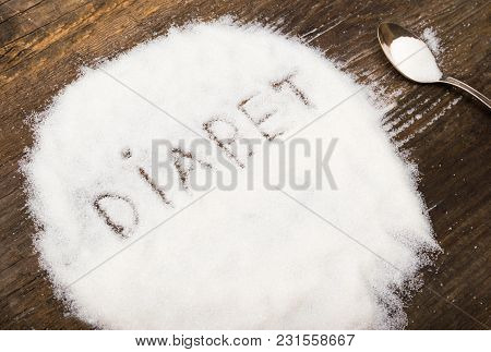 Diabet Sign Made Of Granular Sugar. The Picture Illustrates The Harm Of Eating Sugar And Salt, As We