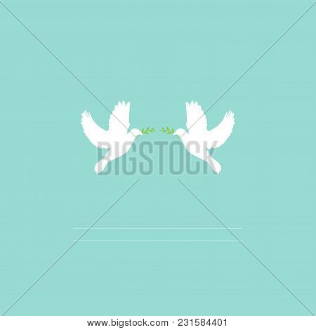 Two White Dove With Green Olive Sprig On Light Turquoise Background With Lines For Text. Peace Vecto