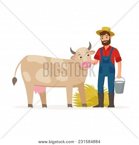 Farmer With A Cow And Bucket With Milk And Hay. Farming Concept Vector Illustration In Flat Design.