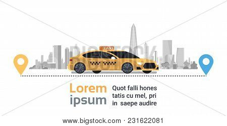 Taxi Service Banner, Yellow Cab Car On Street With Gps Pointers Over Silhouette City Background Flat