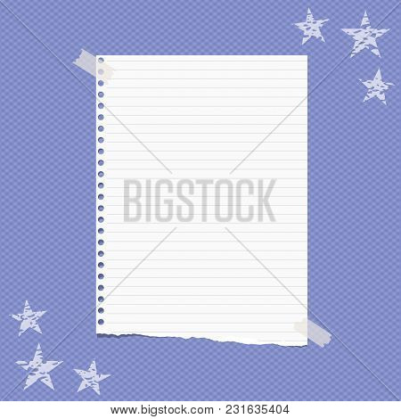 Torn White Lined Note, Notebook Paper Sheet For Text, Stuck On Squared Blue Background With Stars On