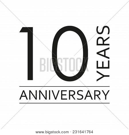 10 Years Anniversary Emblem. Anniversary Icon Or Label. 10 Years Celebration And Congratulation Desi