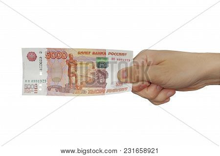 Banknote Are In Denominations Of 5000 Rubles In Hands Isolated On White Background