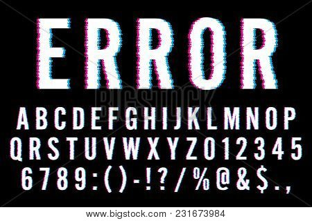 Trendy Distorted Glitch Font Typeface Letters, Numbers And Symbols Vector Illustration