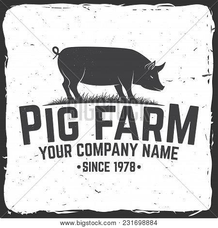Pig Farm Badge Or Label. Vector Illustration. Vintage Typography Design With Pig Silhouette. Element