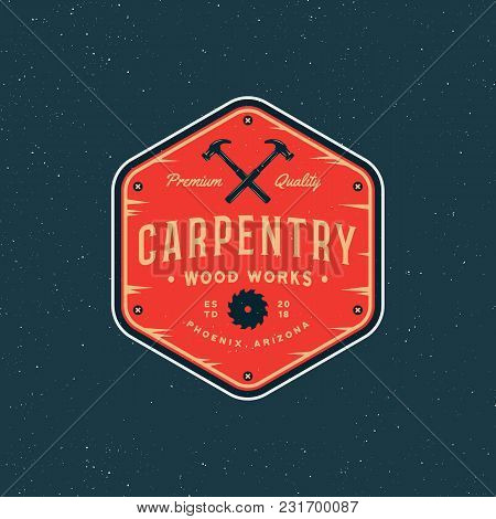 Vintage Carpentry Logo. Retro Styled Wood Works Emblem, Badge, Design Element, Logotype Template. Ve