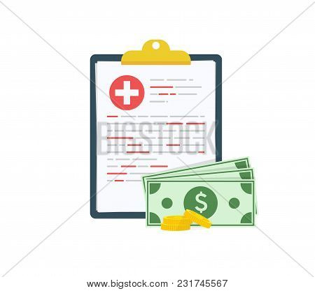 Medical Clipboard Document With Money, Health Insurance Form With Pile Of Money, Idea Of Expensive M