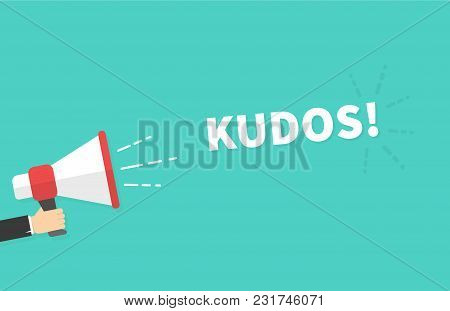 Male Hand Holding Megaphone With Kudos Speech Bubble. Loudspeaker. Banner For Business, Marketing An