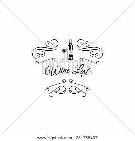 Bottle And Wineglass Icon. Wine List Design With Swirls And Flourish Elements. Alcohol Menu. Vector