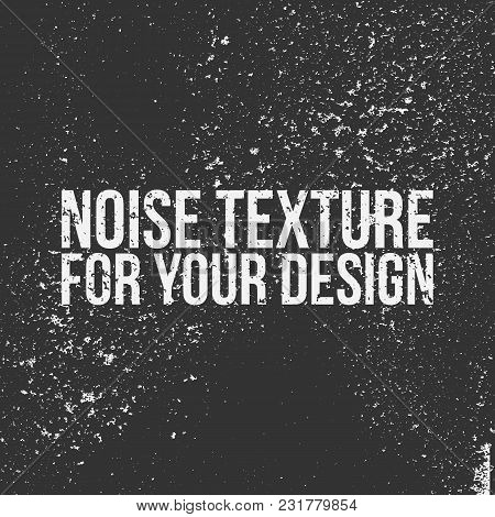 Noise Texture For Your Design. Use It Like A Concrete, Dirt Or Dust