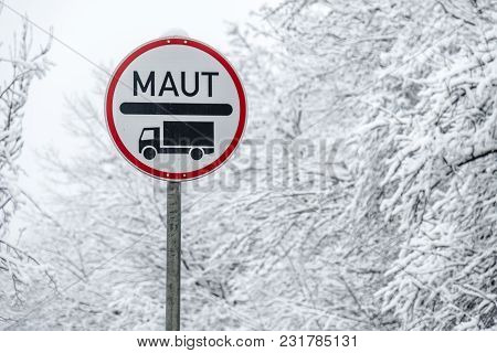 Real Maut Sign For Lorrys In The Snow By Munich In Germany