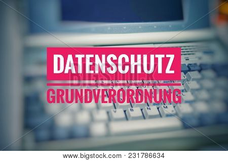 Inscription Datenschutz  In English Data Protection With A Laptop For The Introduction Of The Dsgvo