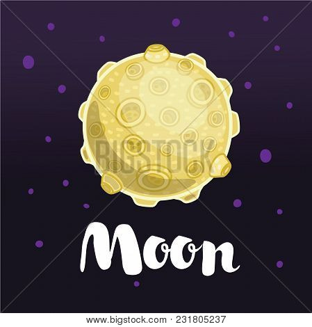 Vector Cartoon Illustration Of Full Moon Isolated On Black Star Background. Hand Drawn Lettering Nam