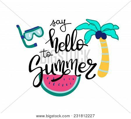 Hello Summer. Summer Quote. Handwritten For Holiday Greeting Cards. Hand Drawn Illustration. Handwri