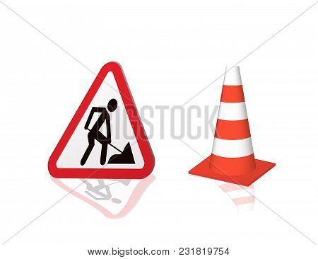 Road Sign Road Repair And Highway Cones. Vector Illustration.