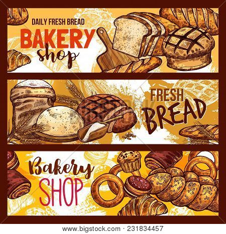 Bakery Shop Sketch Banners Of Bread And Baked Pastry And Patisserie Products And Flour Bag. Vector D