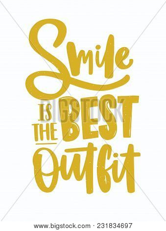 Smile Is The Best Outfit Lettering Written With Creative Calligraphic Font. Inspiring Phrase Handwri