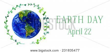 Earth Day Horizontal Banner. Earth Planet In Green Twig Circle. Hand Drawn Watercolor Illustration I