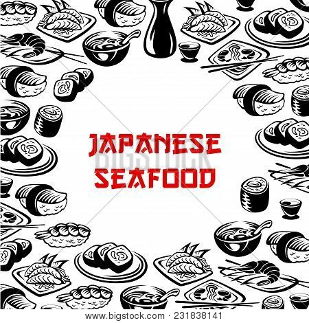 Japanese Seafood Restaurant Poster Of Sushi And Asian Food Meals. Vector Icons Of Japan Cuisine Sush