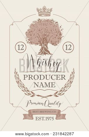 Vector Label For Whiskey Premium Quality In The Figured Frame With Oak Tree, Ears Of Barley, Crown,