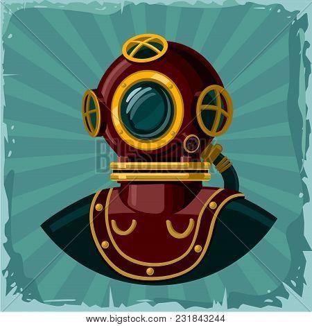 Retro Scuba Diving. Vintage Diving Suit Helmet. Cartoon Color Illustration On Grunge Background.