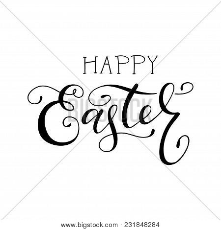 Brush Lettering Composition Of Happy Easter. Handwritten Calligraphy Design. Print For T-shirt, Post