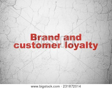 Finance Concept: Red Brand And Customer Loyalty On Textured Concrete Wall Background