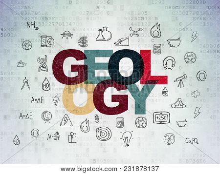 Science Concept: Painted Multicolor Text Geology On Digital Data Paper Background With  Hand Drawn S