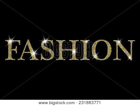 Fashion Lettering. Gold Shiny Fashion Glittering Vector Letters. Can Be Used For Print: Bags, T-shir