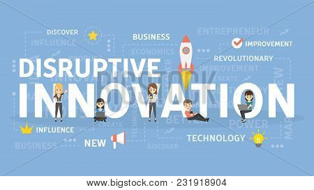 Disruptive Innovation Concept Illustration. Idea Of New Technology And Creativity.