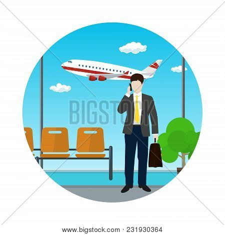 Man With A Briefcase Talking On The Phone At The Airport, View Of A Flying Airplane Through The Wind