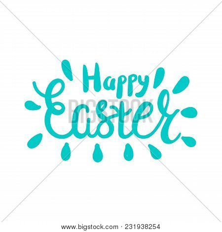 Vector Illustration. Hand Drawn Brush Lettering Of Happy Easter Isolated On White Background.