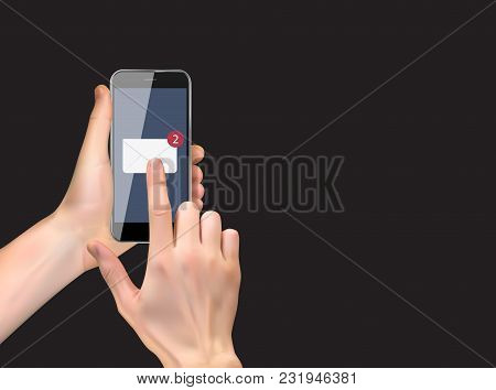 Realistic Hand Holding Mobile Phone With Email Icon. Vector Illustration Eps10