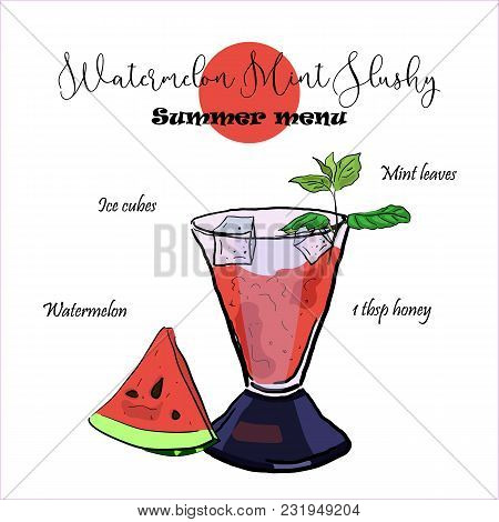 Hand Drawn Vector Illustration Of Watermelon Mint Slushy Recipe. An Idea For Summer Menu.