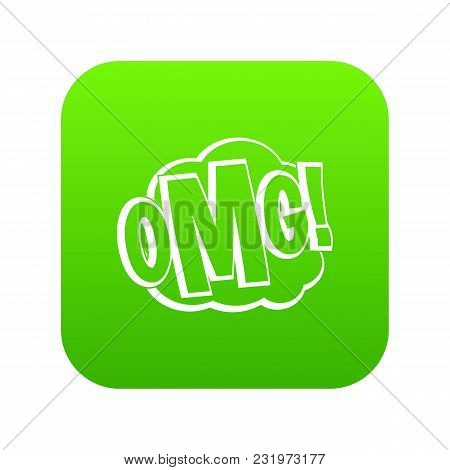 Omg, Comic Text Speech Bubble Icon Digital Green For Any Design Isolated On White Vector Illustratio