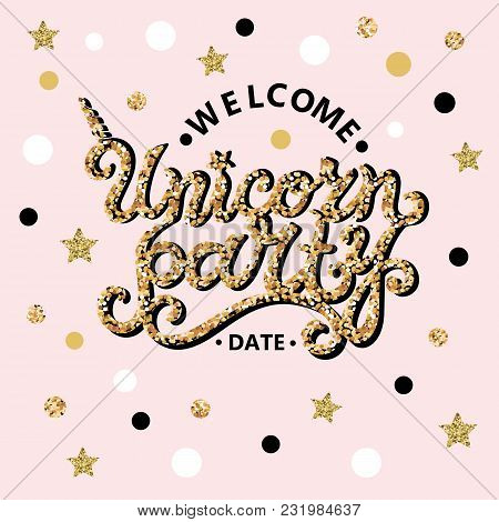 Welcome Unicorn Party Text Isolated On Pink Background. Hand Drawn Unicorn Party Lettering As Logo,