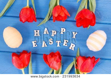 Inscription Happy Easter, Fresh Red Tulips And Eggs Wrapped Woolen String, Festive Decoration Concep