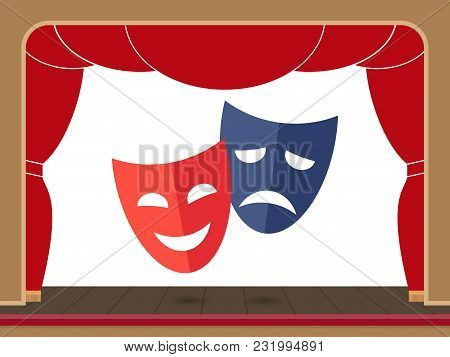 Funny And Sad Theater Masks On The Theater Stage With An Open Curtain, Vector Illustration.