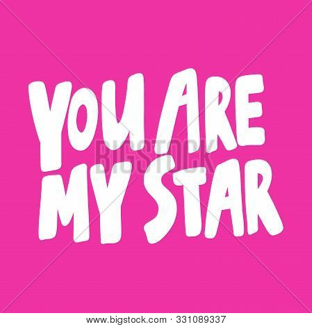 You Are My Star. Valentines Day Sticker For Social Media Content About Love. Vector Hand Drawn Illus