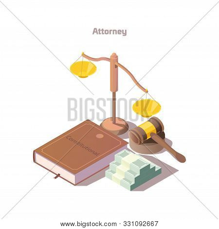Justice And Legislation Attorney And Judge Attributes Scales, Constitution, Wooden Gavel And Money S