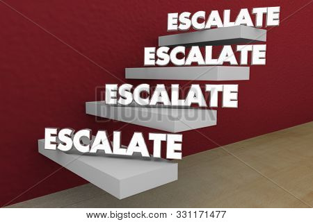 Escalate Higher Level Rise Important Issue Raise Steps 3d Illustration