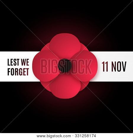 Remembrance Day Vector Banner. Realistic Red Poppy Flower On Black Background With Inscription: Lest